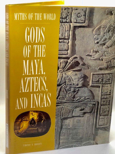 Myths of the World: Gods of the Maya, Aztecs, and Incas