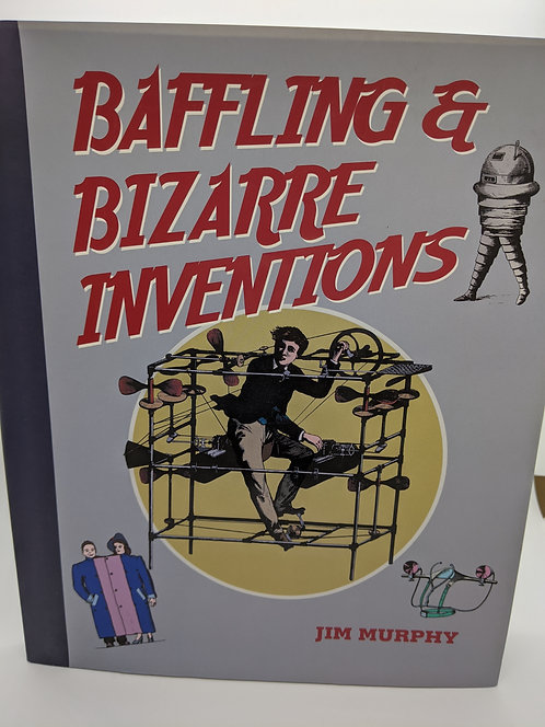 Baffling and Bizarre Inventions