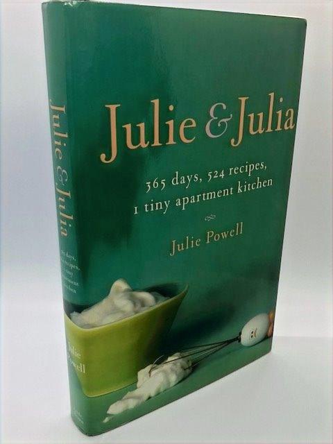 Julie & Julia 365 Days, 524 Recipes, 1 Tiny Apartment Kitchen
