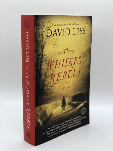 The Whiskey Rebels: A Novel, by David Liss