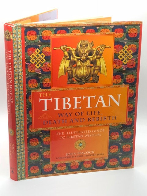The Tibetan Way of Life, Death and Rebirth, by John Peacock