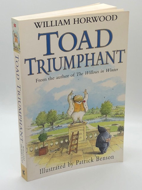 Toad Triumphant (Tales of the Willows), by William Horwood
