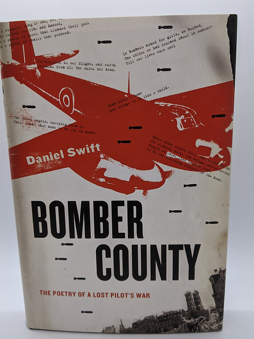 Bomber County: The Poetry of a Lost Pilot's War