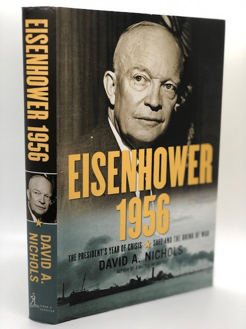 Eisenhower 1956: The President's Year of Crisis - Suez and the Brink of War