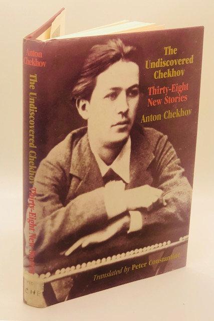 The Undiscovered Chekhov: Thirty-Eight New Stories