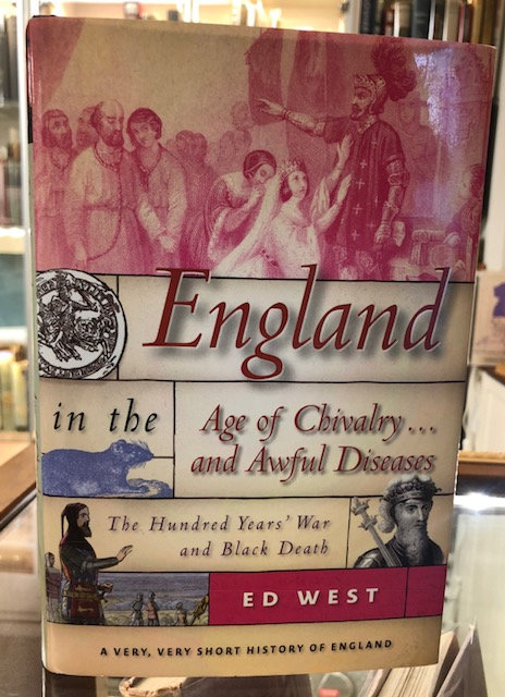 England In The Age of Chivalry and Awful Diseases by Ed West