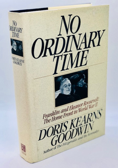 No Ordinary Time: Franklin and Eleanor Roosevelt, by Doris Kearns Goodwin