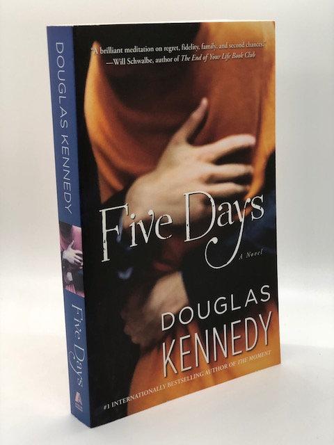 Five Days (A Novel), by Douglas Kennedy