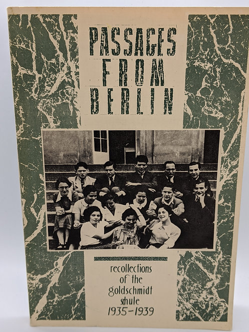 Passages from Berlin: Recollections of the Goldschmidt Shule, 1935-1939