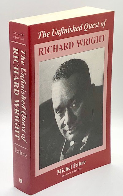 The Unfinished Quest of Richard Wright, by Michel Fabre