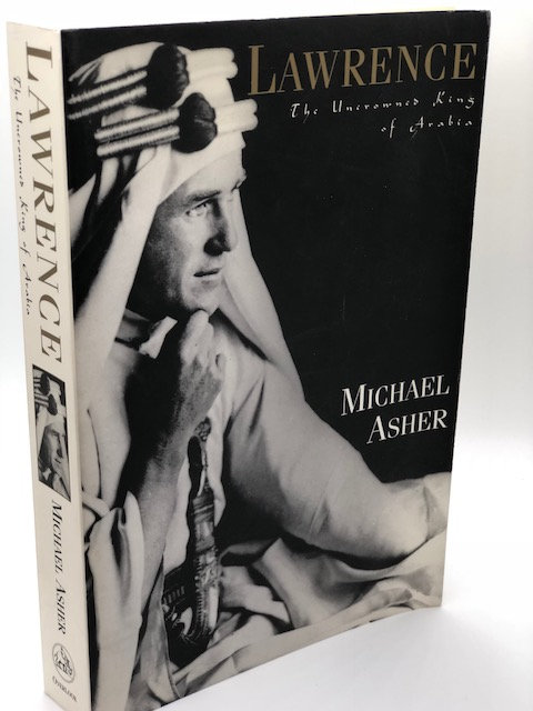 Lawrence: The Unnamed King of Arabia, by Michael Asher