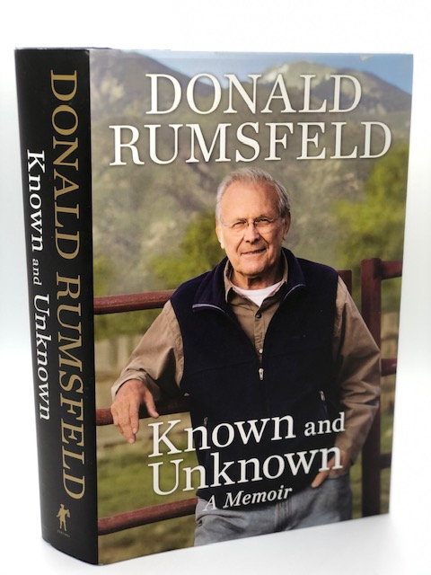Donald Rumsfeld: Known and Unknown (A Memoir)