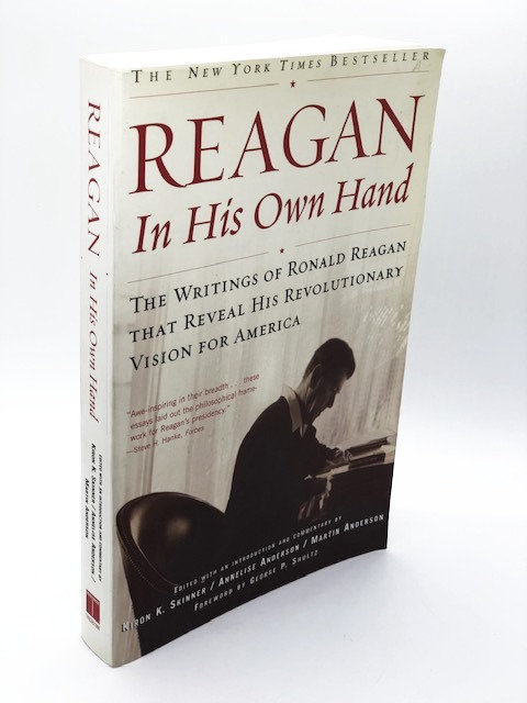Reagan In His Own Hands: The Writings of Ronald Reagan