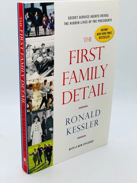 The First Family Detail: Secret Service Agents Reveal Hidden Life of Presidents
