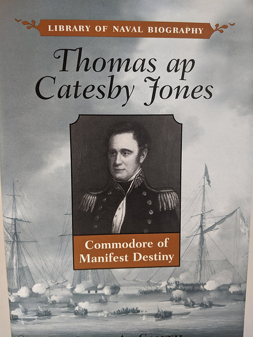 Thomas ap Catesby Jones: Commodore of Manifest Destiny