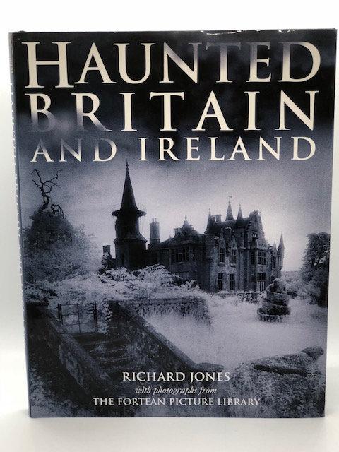 Haunted Britain and Ireland, by Richard Jones