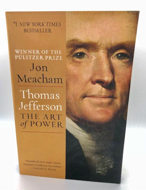 Thomas Jefferson: The Art of Power, by John Meachem (Hardcover)