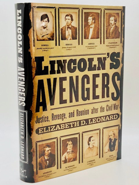 Lincoln's Avengers: Justice, Revenge, and Reunion after the Civil War