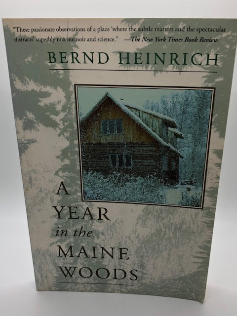 A Year In The Maine Woods, by Bernd Heinrich