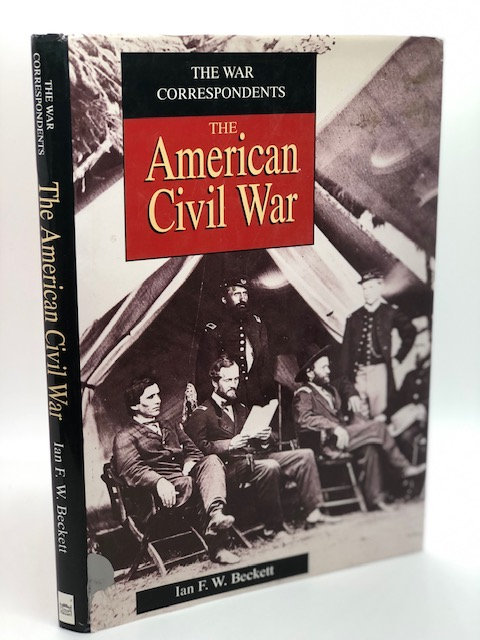 American Civil War Correspondents, by Ian F.W. Beckett