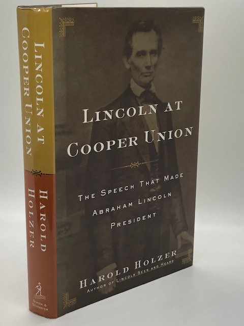 Lincoln At Cooper Union: The Speech That Made Abraham Lincoln President