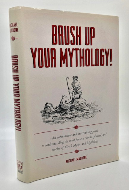 Brush Up Your Mythology! by Michael Macrone