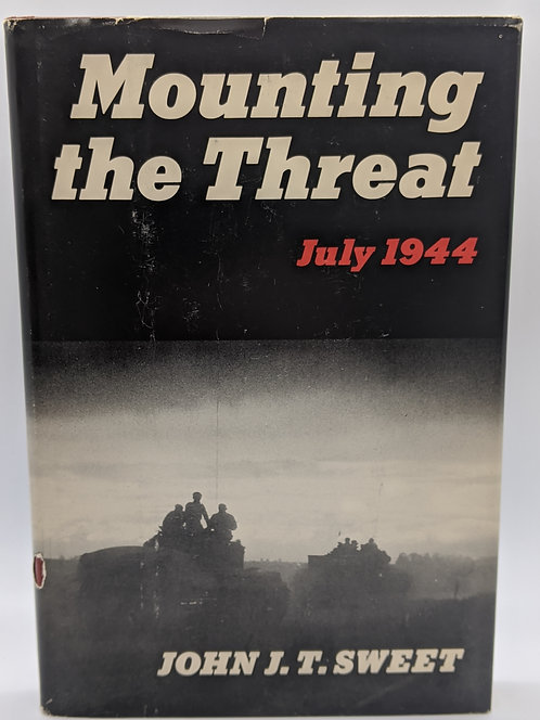 Mounting the Threat: The Battle of Bourguebus Ridge, 18-23 July 1944