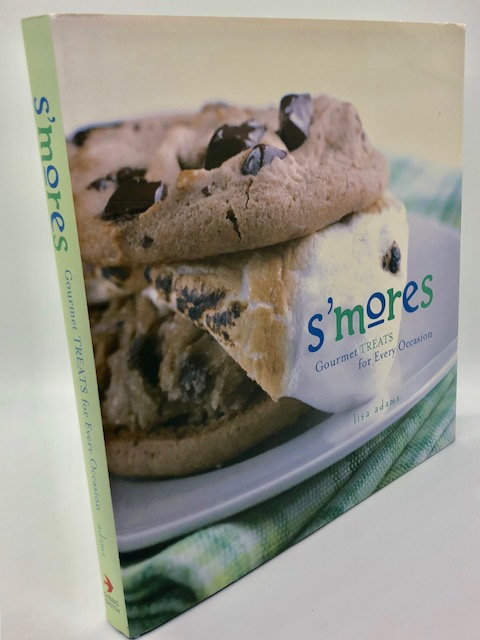S'Mores: Gourmet Treats for Every Occasion, by Lisa Adams