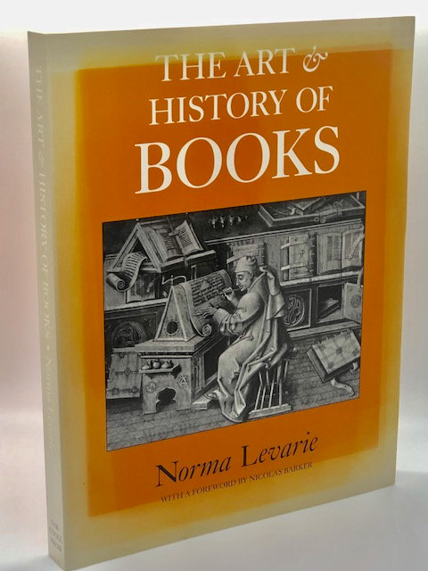 The Art & History of Books, by Norma Levarie