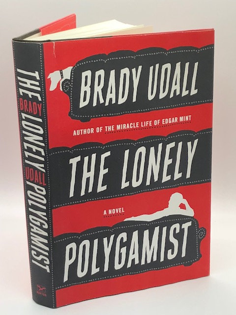 The Lonely Polygamist: A Novel, by Brady Udall