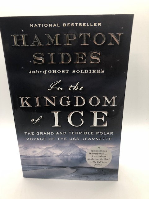 In The Kingdom of Ice (Hardcover) by Hampton Sides