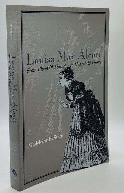 Louisa May Alcott: From Blood and Thunder to Hearth and Home