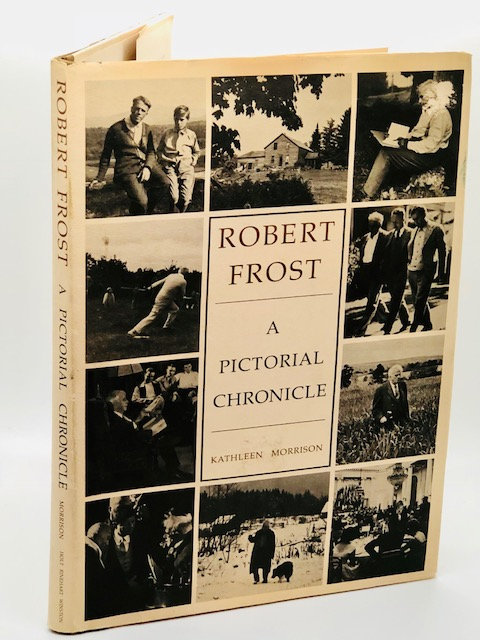 Robert Frost: A Pictorial Chronicle, by Kathleen Morrison