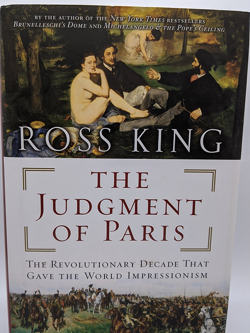 The Judgment of Paris: Revolutionary Decade that Gave the World Impressionism