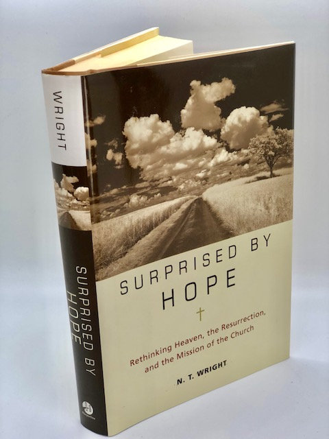 Surprised by Hope, by N. T. Wright