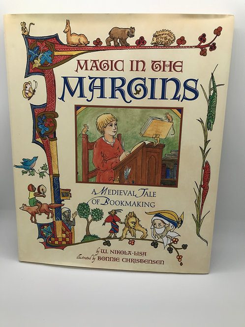 Magic In The Margins: A Medieval Tale of Bookmaking