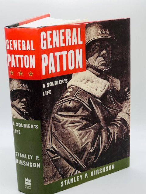 General Patton: A Soldier's Life, by Stanley P. Hirshson