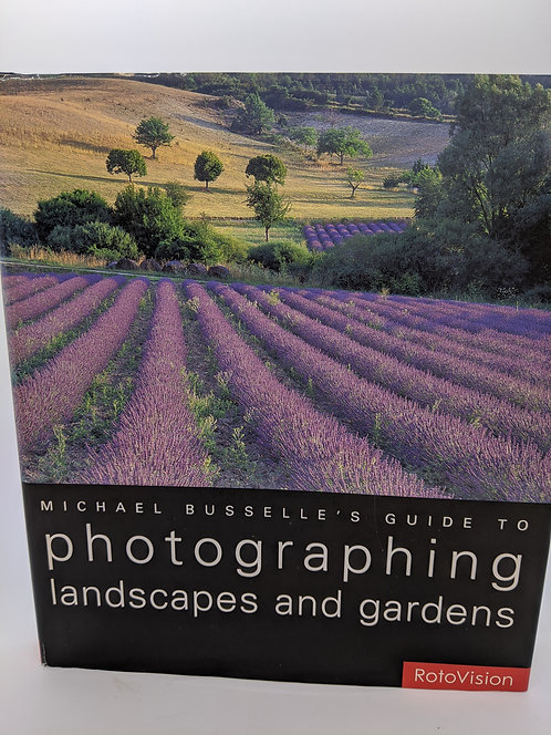 Michael Busselle's Guide to Photographing Landscapes and Gardens