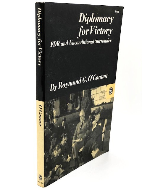 Diplomacy for Victory: FDR and Unconditional Surrender