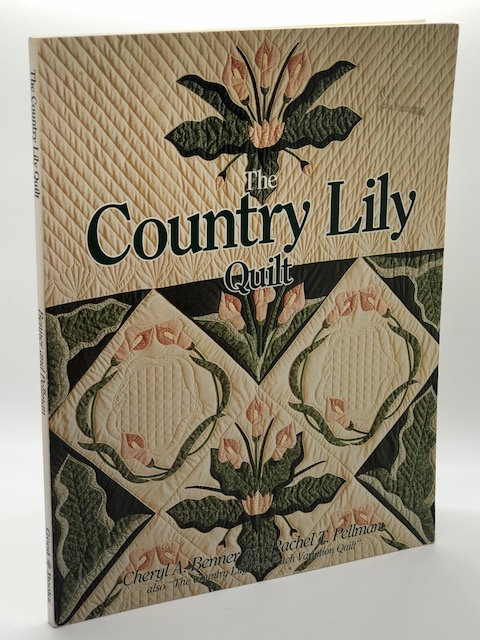 The Country Lily Quilt, by Cheryl A. Benner & Rachel Pellman