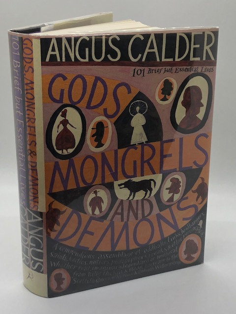 Gods, Mongrels and Demons : 101 Brief but Essential Lives