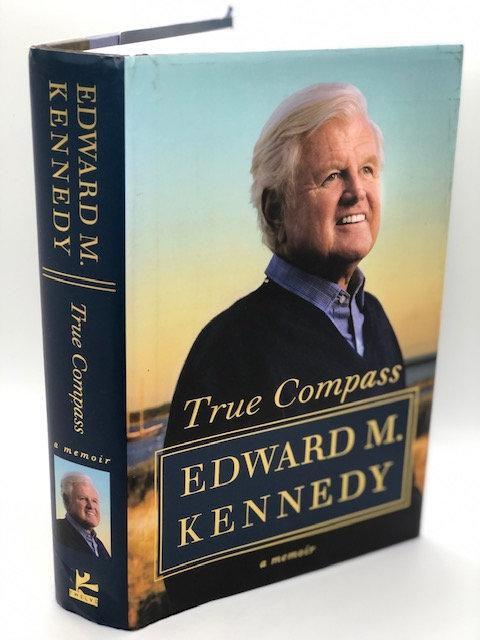 True Compass: A Memoir, by Edward M. Kennedy