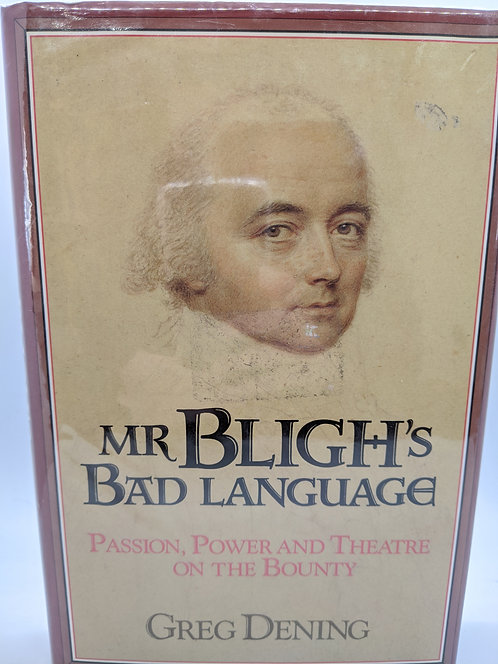 Mr. Bligh's Bad Language: Passion, Power and Theater on the Bounty