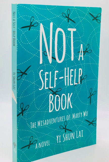 Not A Self-Help Book: The Misadventures of Marty Wu (A Novel)
