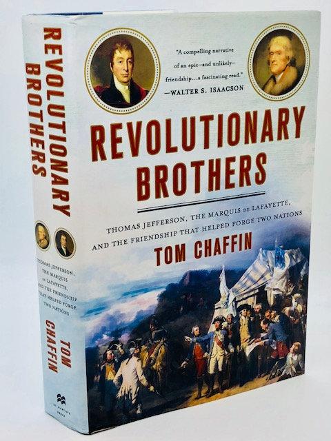Revolutionary Brothers: Thomas Jefferson, the Marquis de Lafayette