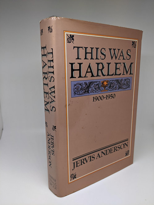 This Was Harlem: A Cultural Portrait, 1900-1950
