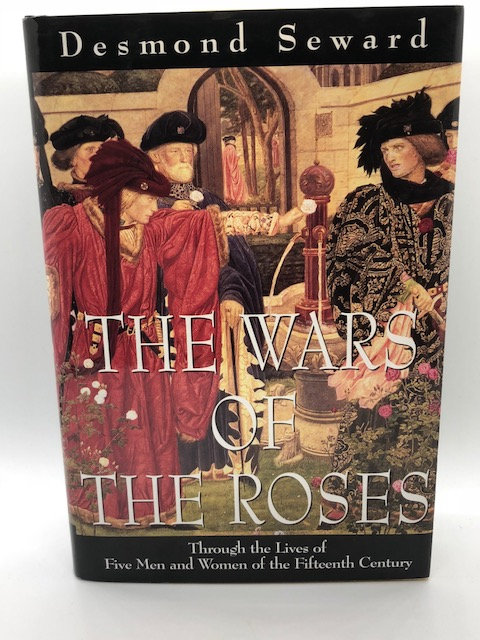 The Wars of the Roses, by Desmond Seward