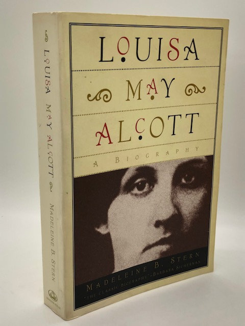 Louisa May Alcott: A Biography, by Madeline B. Stern