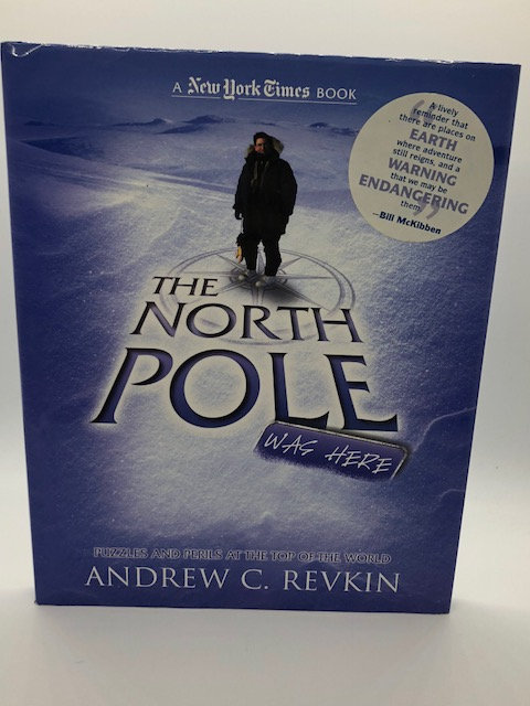 The North Pole Was Here: Puzzles and Perils at the Top of the World (New York Ti