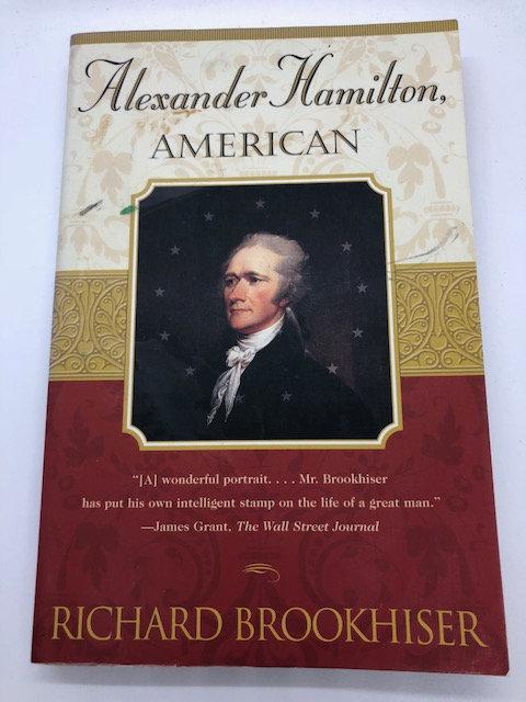 Alexander Hamilton, American, by Richard Brookhiser (Paperback)